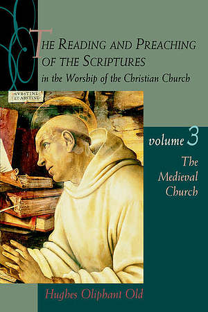 The Reading And Preaching Of The Scriptures In The Worship Of The Christian Church Vol. 3