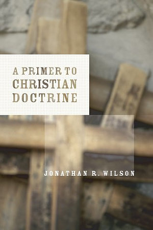 PRIMER TO CHRISTIAN DOCTRINE PB