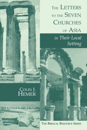 The Letters to the Seven Churches of Asia in Their Local Setting