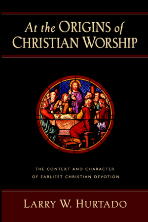 At the Origins of Christian Worship