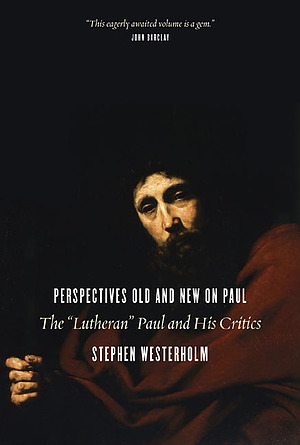 Perspectives Old and New on Paul