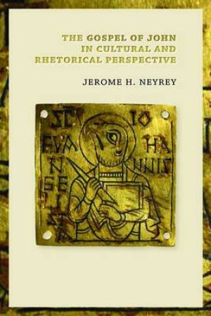 The Gospel of John in Cultural and Rhetorical Perspective