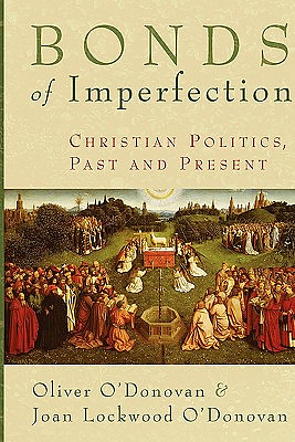 Bonds of Imperfection: Christian Politics, Past and Present