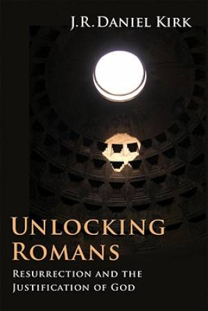 Unlocking Romans : Resurrection and the Justification of God