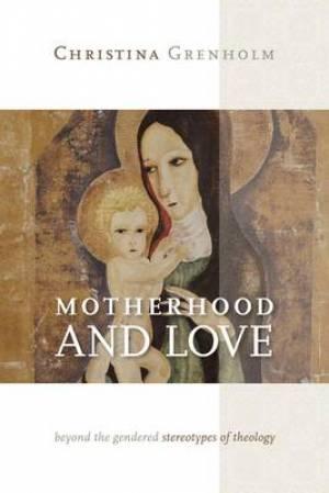 Motherhood And Love