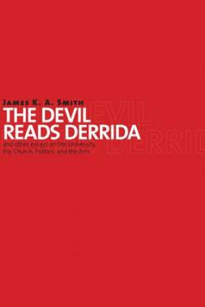 The Devil Reads Derrida