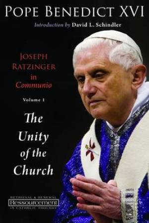 Joseph Ratzinger in Communio Unity of the Church