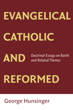 Evangelical, Catholic, and Reformed