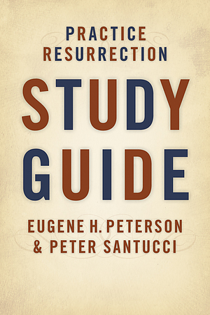 Practice Resurrection: Study Guide