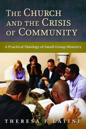 Church And The Crisis Of Community The