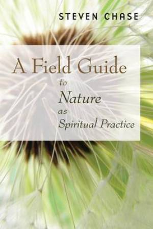 Field Guide To Nature As Spiritual Pract