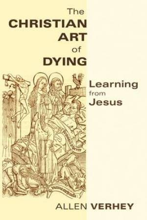 The Christian Art Of Dying
