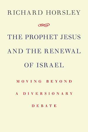 The Prophet Jesus & the Renewal of Israel