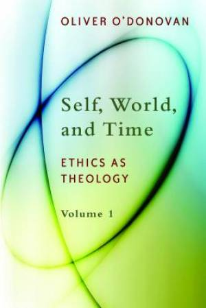 Self, World and Time Ethics as Theology