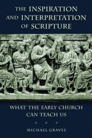 The The Inspiration and Intepretation of Scripture