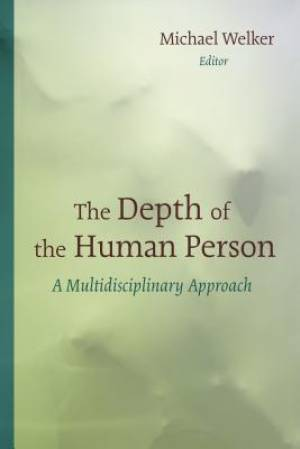 The Depth of the Human Person