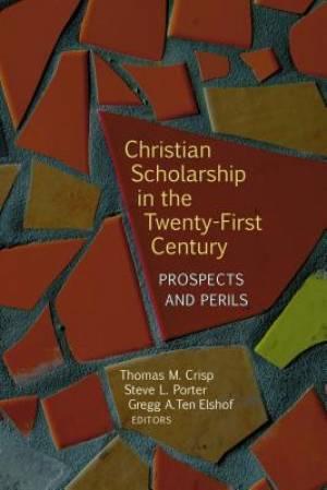 Christian Scholarship in the Twenty-First Century