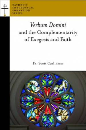 Verbum Domini and the Complementarity of Exegesis and Faith