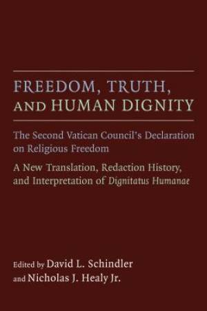 Freedom, Truth, and Human Dignity