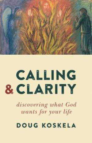 Calling and Clarity