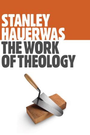 The Work of Theology