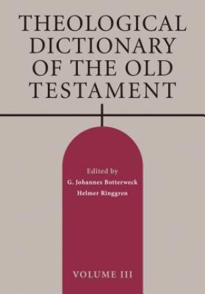 Theological Dictionary of the Old Testament, Volume III