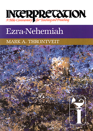 Ezra-Nehemiah : Interpretation Commentary