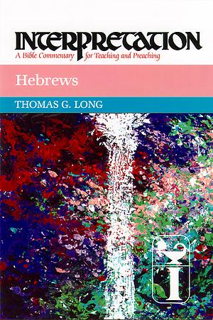 Hebrews : Interpretation Commentary