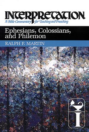 Ephesians, Colossians and Philemon : Interpretation Commentary