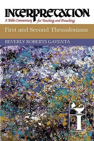 1 & 2 Thessalonians : Interpretation Commentary