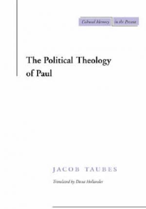 The Political Theology of Paul