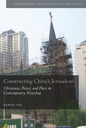 Constructing China's Jerusalem
