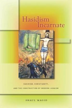 Hasidism Incarnate