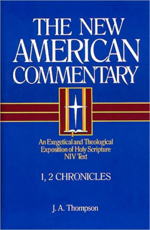 1, 2 Chronicles : Vol 9 : New American Commentary