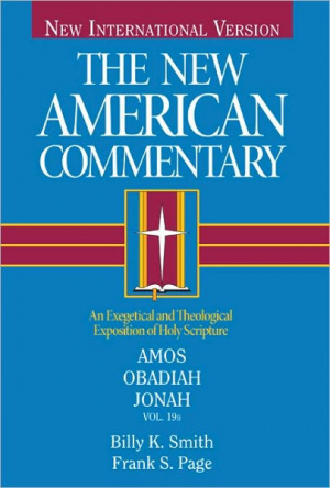 Amos, Obadiah, Jonah : Vol 19 : New American Commentary
