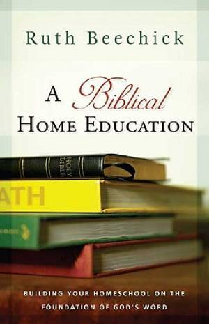 Biblical Home Education A