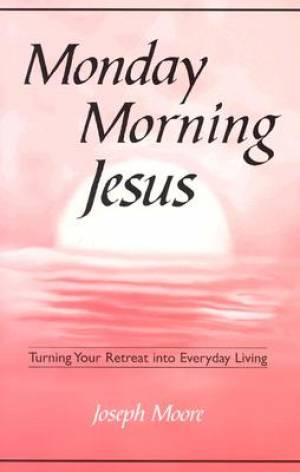 Monday Morning Jesus