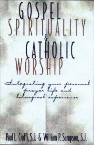 Gospel Spirituality and Catholic Worship