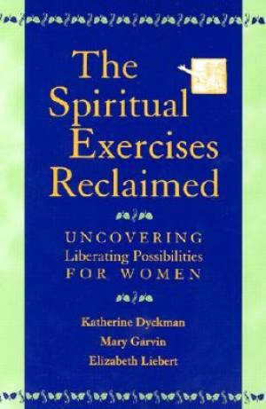 The Spiritual Exercises Reclaimed
