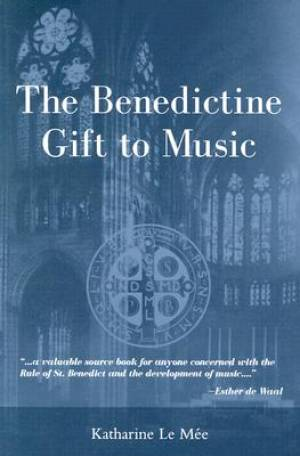 The Benedictine Gift to Music