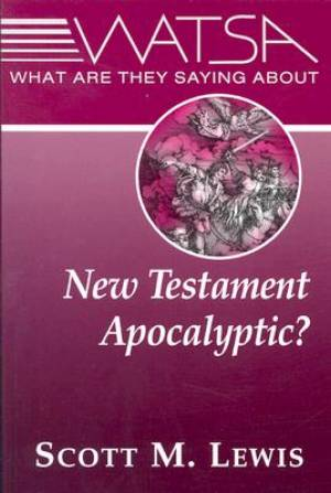 What are They Saying About New Testament Apocalyptic?