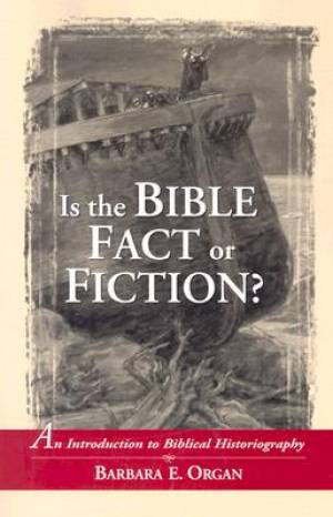 Is the Bible Fact or Fiction?
