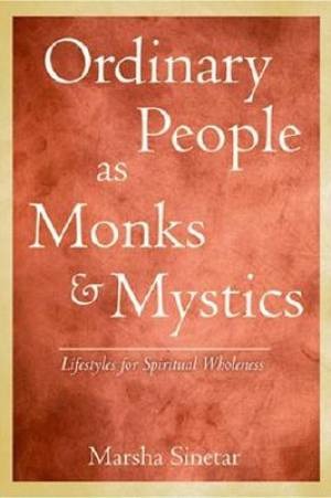 Ordinary People as Monks and Mystics