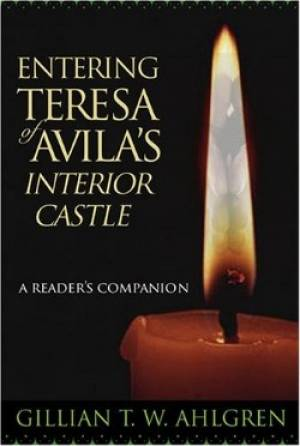 Entering Teresa of Avila's Interior Castle