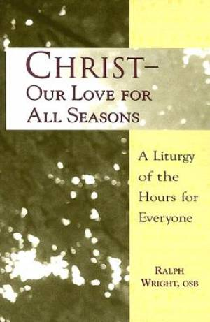 Christ, Our Love for All Seasons