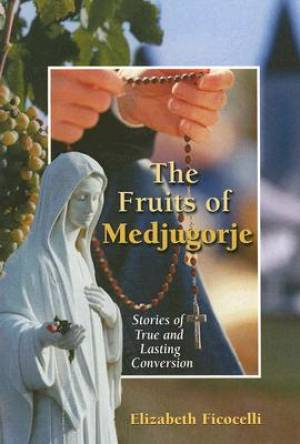 Fruits Of Medjugorje