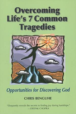 Overcoming Life's 7 Common Tragedies