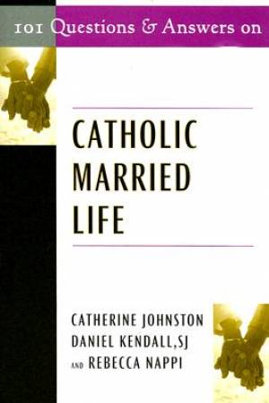 101 Questions and Answers on Catholic Married Life