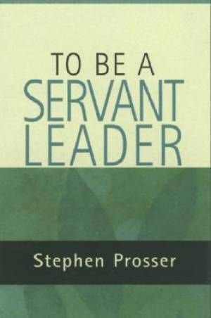 To be  a Servant-leader