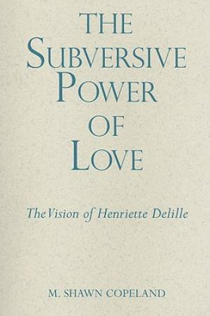 The Power of Subversive Love